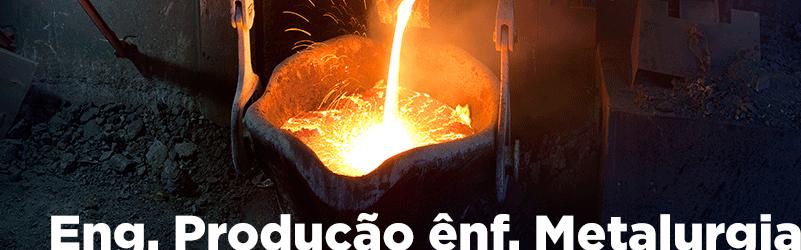 Engenharia de Produção com ênfase em Metalurgia